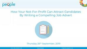 How Your Not For Profit Can Attract Candidates By Writing A Compelling Job Advert