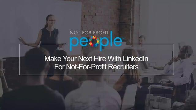 Using Linkedin To Find Great Candidates – For Not For Profit Recruiters