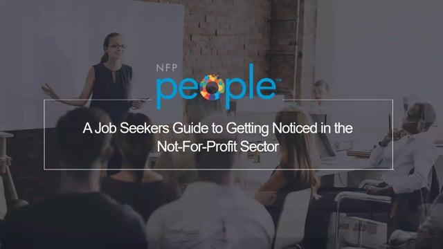 A Job Seekers Guide To Getting Noticed In The Not For Profit Sector